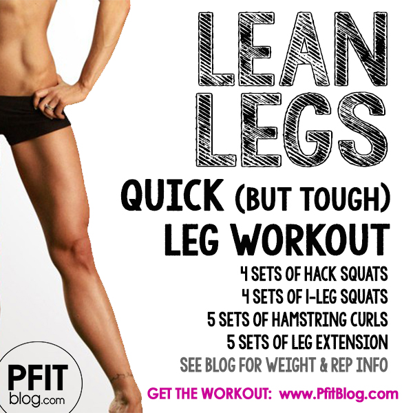 Quick Lean Legs Workout » PfitBlog